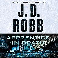 Apprentice in Death: In Death Series, Book 43