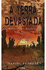 A Terra Devastada: Retirantes - Episódio 1 eBook Kindle
