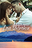 Love Unbroken (Diamond Creek, Alaska Novels Book 3) (English Edition)