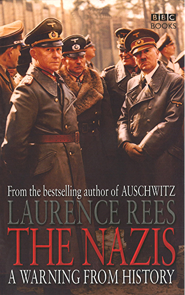 The Nazis: A Warning From History (English Edition) eBook: Rees, Laurence: Amazon.es: Tienda Kindle
