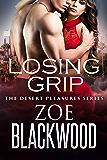 Losing Grip (The Desert Pleasures Series)