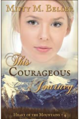 This Courageous Journey (Heart of the Mountains Book 4) Kindle Edition
