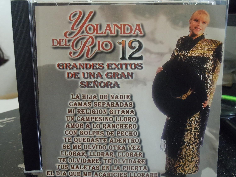 Yolanda Del Rio - 12 Grandes Exitos De Una Gran Señora - Amazon.com Music