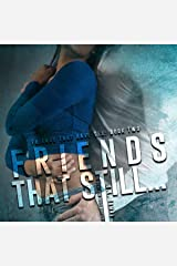 Friends That Still.: Friends That Have Sex, Book 2 Audible Audiobook