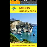 Milos and Kimolos in Greece: Greek Islands Travel Guide (The Cyclades Islands in Greece: Quiet Greek Island Destinations…