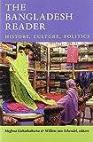The Bangladesh Reader: History, Culture, Politics (The World Readers)