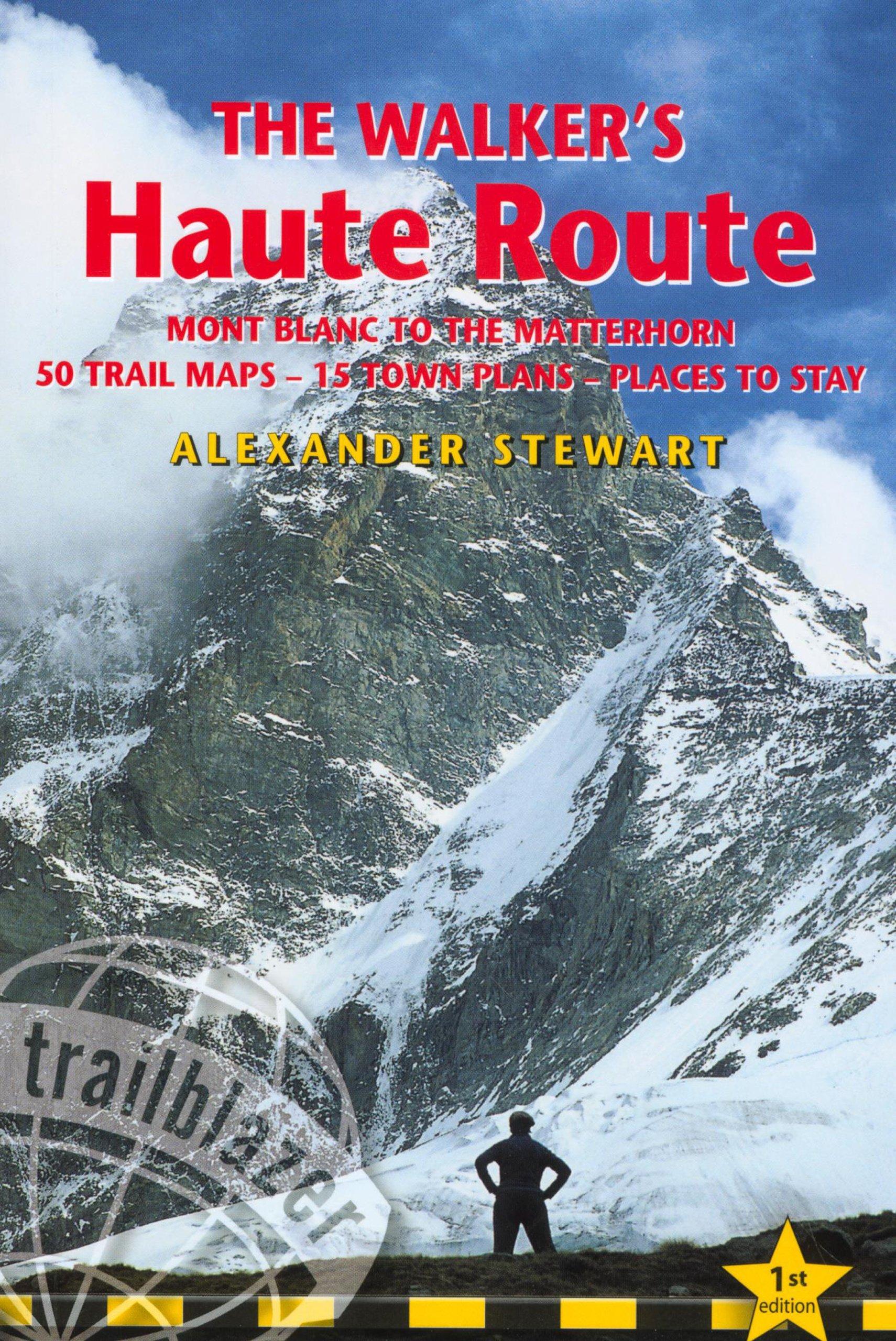 Read Online The Walkers' Haute Road: Mont Blanc to the Matterhorn (Trailblazer Guides (Paperback)) PDF