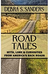 Road Tales: Myth, Lore, & Curiosities From America's Back Roads Kindle Edition