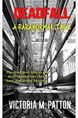 Deadfall: A Paranormal Tale Kindle Edition