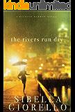 The Rivers Run Dry (A Raleigh Harmon Novel Book 1)