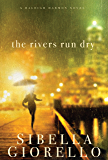 The Rivers Run Dry (A Raleigh Harmon Novel)