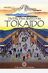 The Fifty Three Stations of the Tokaido: Utagawa Hiroshige 1833-1834