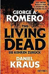 The Living Dead - Sie kehren zurück: Roman (German Edition) Kindle Edition