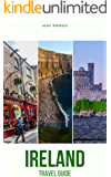 Ireland Travel Guide: Top Things to See and Do, Accommodation, Food, Drink, Typical Costs, Dublin, Connemara, Doolin, Abbeyleix, Glendalough, Dingle Town, ... City, Cashel, Cork City, Kilkenny City
