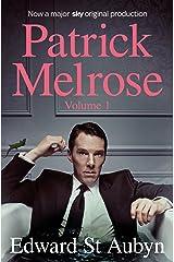 Patrick Melrose Volume 1: Never Mind, Bad News and Some Hope Kindle Edition