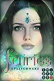 Fairies 4: Opalschwarz (German Edition)