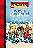 SAUVONS LA MAÎTRESSE !