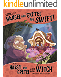 Trust Me, Hansel and Gretel Are Sweet! (The Other Side of the Story)