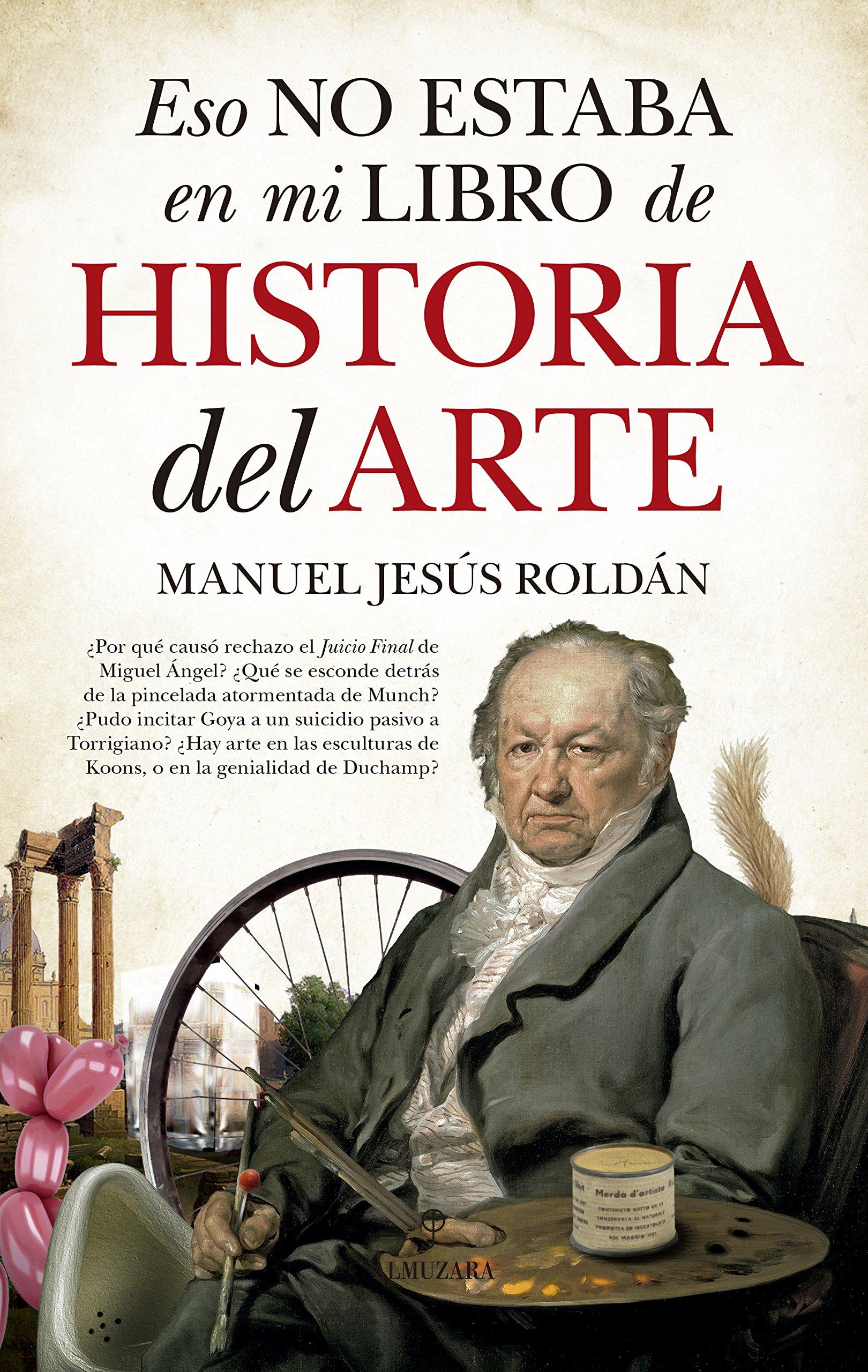Eso no estaba en mi libro de Historia del Arte: Amazon.es: Roldán Salgueiro, Manuel Jesús: Libros