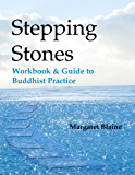 Stepping Stones: Workbook & Guide to Buddhist Practice