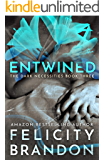 Entwined: (A Dark Romance Kidnap Thriller) (The Dark Necessities Trilogy Book 3)
