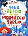 Your Guide to the Periodic Table (Drawn to Science: Illustrated Guides to Key Science Concepts)