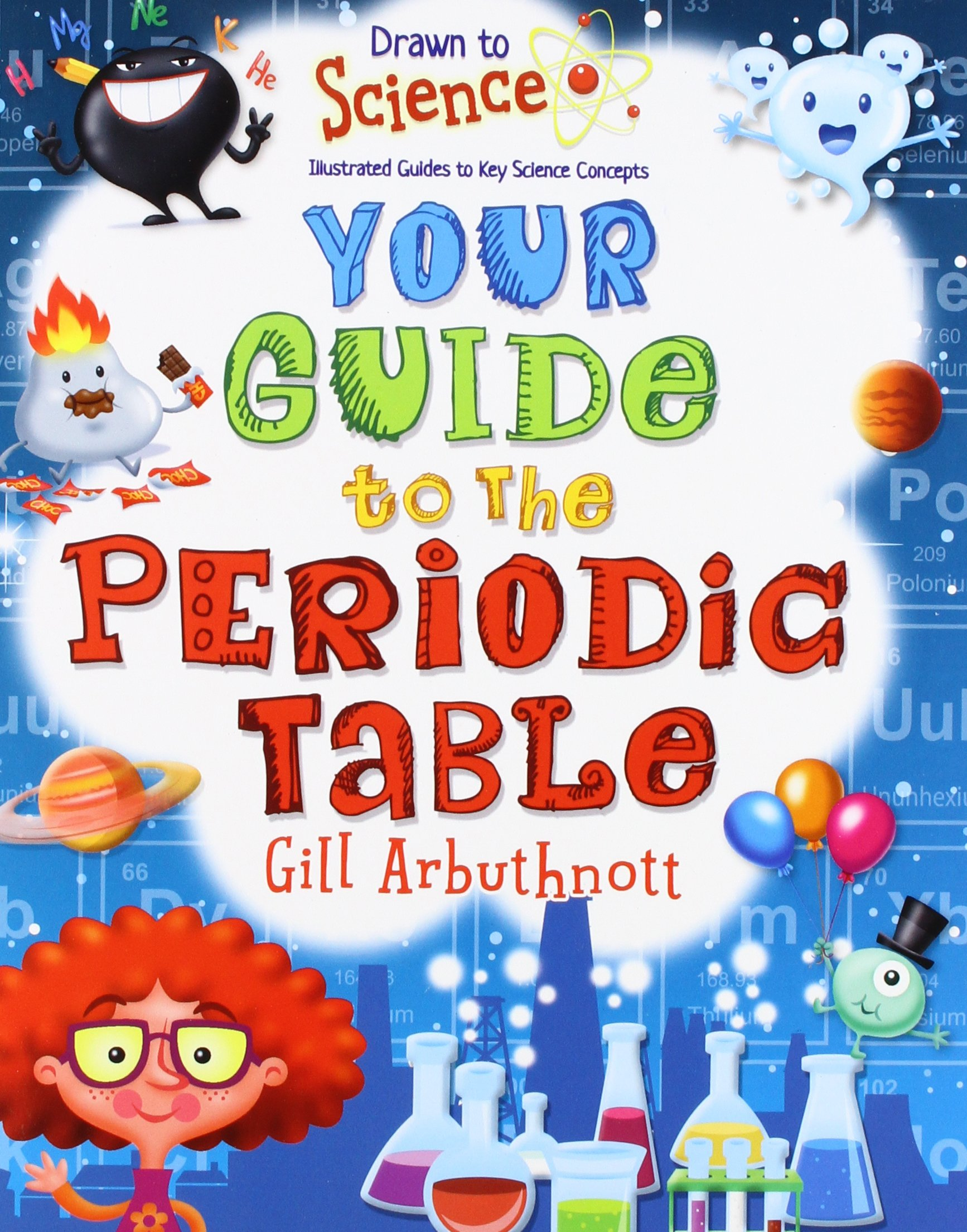 Your guide to the periodic table drawn to science illustrated your guide to the periodic table drawn to science illustrated guides to key science concepts gill arbuthnott marc mones 9780778722533 amazon gamestrikefo Gallery