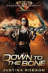 Down To The Bone: Quantum Gravity Book Five Kindle Edition