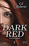 Dark Red (Captive Series Vol. 2) (Italian Edition)