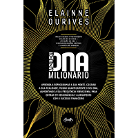 DNA Milionário: Aprenda a reprogramar a sua mente, cocriar a sua realidade, mudar quanticamente o seu DNA, aumentando a sua frequência vibracional para ... e alinhamento com o sucesso financeiro