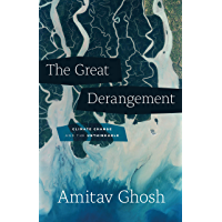 The Great Derangement: Climate Change and the Unthinkable (Berlin Family Lectures) (English Edition)