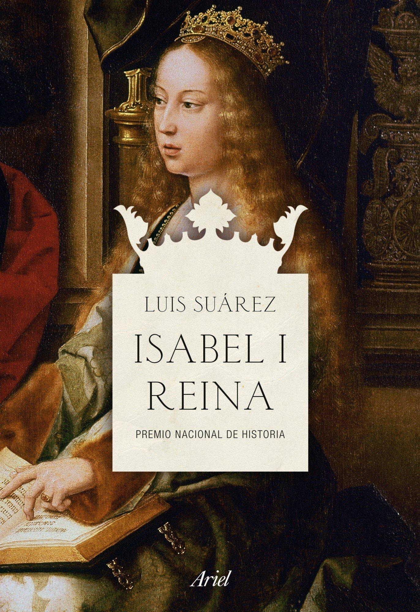 Isabel I, Reina: Premio Nacional de Historia (Ariel): Amazon.es: Suárez, Luis: Libros