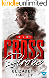 Cross Stroke (On The Edge Book 1)