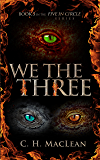 We the Three (Five in Circle Series Book 3)