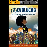 (R)Evolução: Eu e a verdade somos o ponto final. (Volume Livro 2)