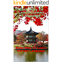 Easy Way To Learn Korean Language: Easy Way To Learn Korean Language (English Edition)