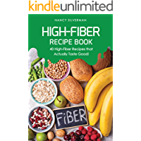 High-Fiber Recipe Book: 40 High-Fiber Recipes that Actually Taste Good!