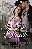 In His Touch: Blemished Brides Book 2 (English Edition)