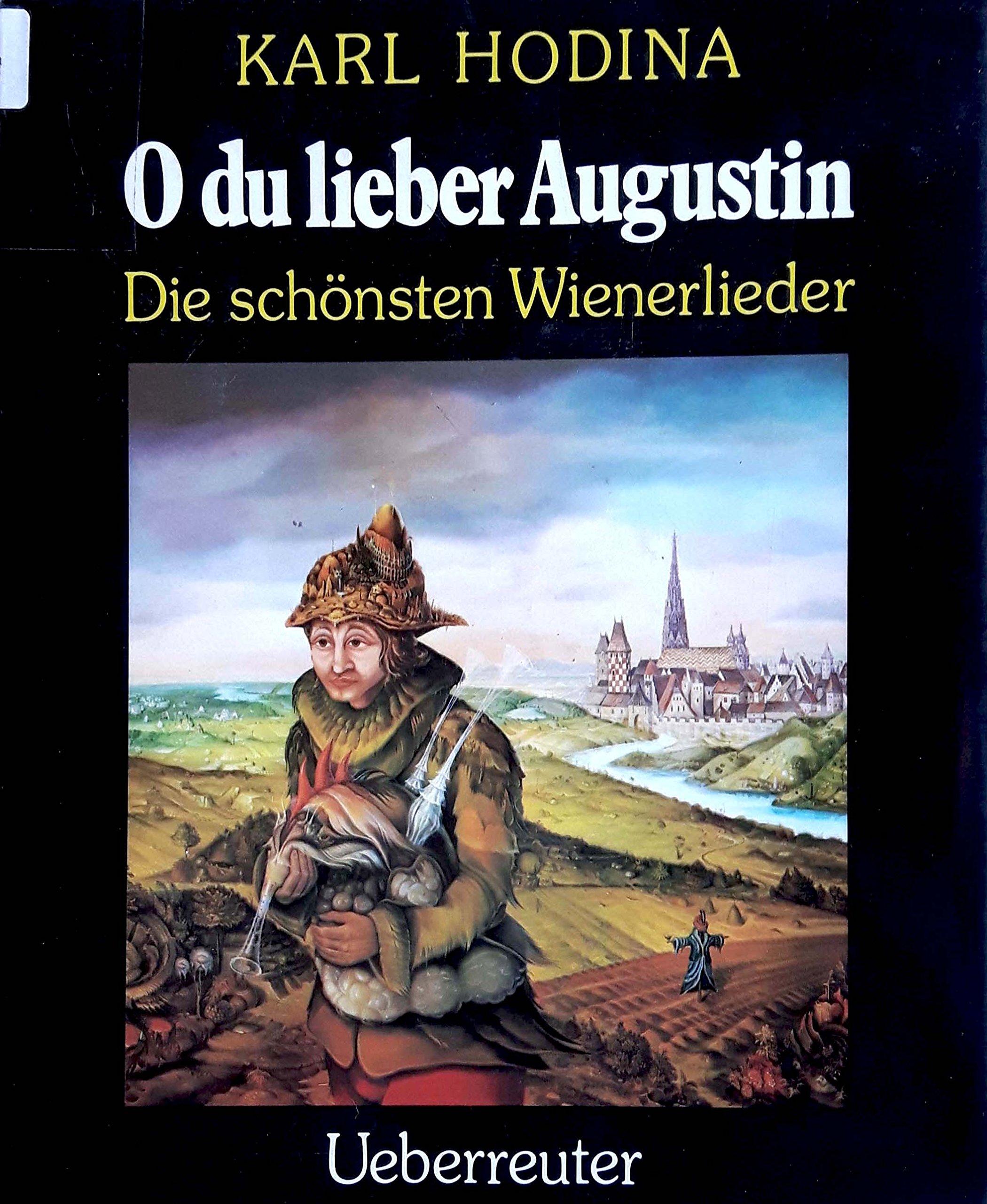 O Du Lieber Augustin Die Schönsten Wienerlieder Karl Hodina