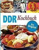 DDR Kochbuch: Das Original: Rezepte Klassiker aus der DDR-Küche (German Edition)