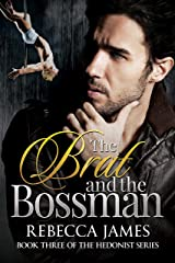 The Brat and the Bossman: An MM Protector/Tortured Hero Romance (The Hedonist series Book 3) Kindle Edition