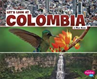 Let's Look At Colombia (Let's Look At Countries)