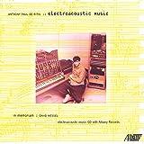 Anthony Paul De Ritis: Electroacoustic Music