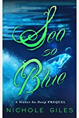 Sea So Blue: A Water So Deep Story Kindle Edition