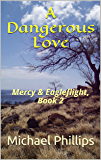A Dangerous Love: Mercy & Eagleflight, Book 2