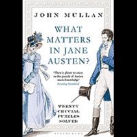 What Matters in Jane Austen?: Twenty Crucial Puzzles