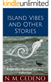 Island Vibes and Other Stories: A Bad Vibes Removal Services Collection