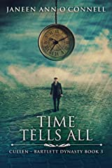Time Tells All (Cullen - Bartlett Dynasty Book 3) Kindle Edition