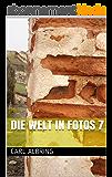 Die Welt in Fotos 7 (German Edition)
