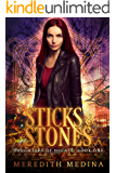 Sticks & Stones: (Urban Fantasy) (Daughters of Hecate Book 1)